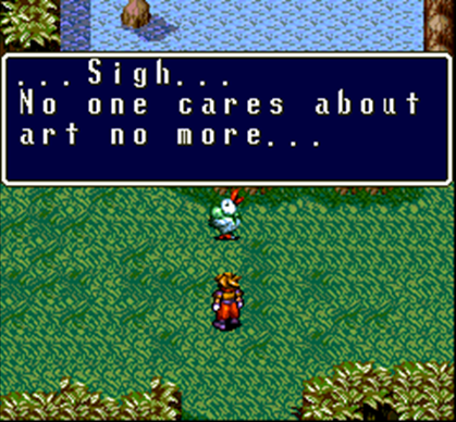 I've already gone on at length about the uniquity of Terranigma. But if you don't believe me, here's a street-talking hipster bird who's fed up with the apathy of his philistine contemporaries. Even Paper Mario can't match this stuff...